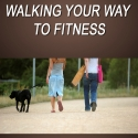 Walking Your Way to Fitness