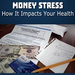 The Health Impacts of Money Stress